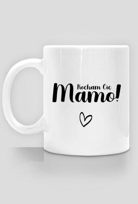 Kubek KOCHAM CIĘ MAMO!