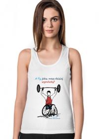 Koszulka damska bez ramion - A ty jaką masz wymówkę