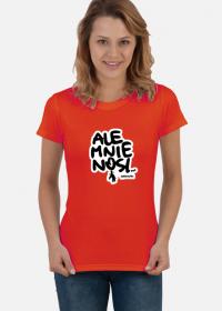 Koszulka Ale Mnie Nosi