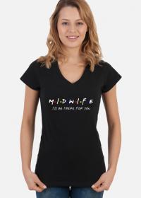MIDWIFE - I'll be there for you - koszulka damska czarna w serek