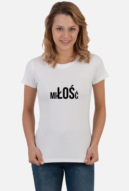 Koszulka damska MIŁOŚĆ