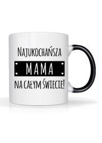 Najukochańsza mama na całym świecie - magiczny kubek