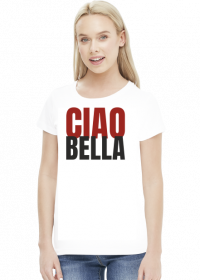 Ciao Bella - koszulka damska z napisem Cześć Piękna
