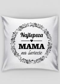 Najlepsza Mama na świecie - poduszka na Dzień Mamy