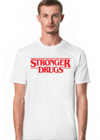 Stronger Drugs Shirt