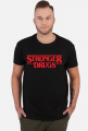 Stronger Drugs Shirt