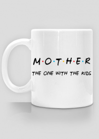 Mother. The one with the kids - kubek Dzień Matki prezent