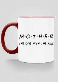 Mother - the one with the kids kubek prezent na Dzień Mamy