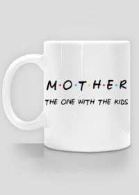 Mother the one with the kids prezent dla mamy