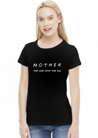 Mother - the one with the kid - koszulka dla mamy