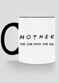 Mother - the one with the kid kubek