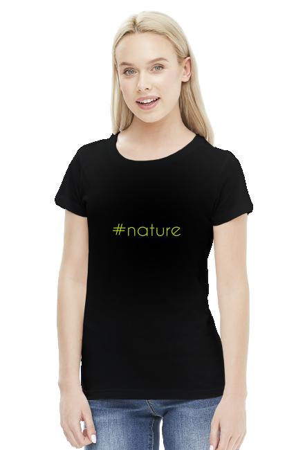 Koszulka damska - #nature