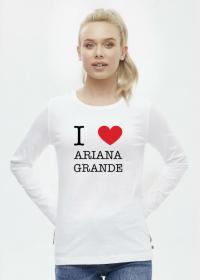 I love Ariana Grande bluzka damska