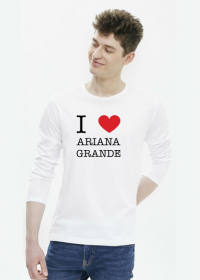 I love Ariana Grande bluzka męska