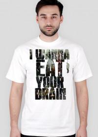 I wann eat your brain koszulka - męska