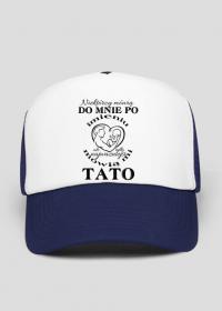 Czapka z daszkiem - Niektórzy mówią do mnie po imieniu,ale tylko najważniejsi mówią mi Tato