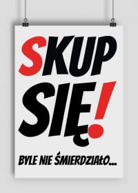 Plakat A1 - Skup Sie!