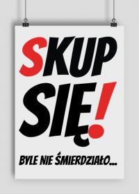 Plakat A2 - Skup Sie!