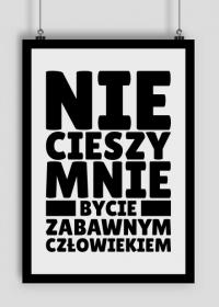 Plakat A1 - Nie Cieszy Mnie..