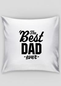 Poduszka na Dzień Ojca - The Best Dad Ever