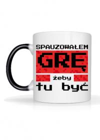 Magiczny Kubek dla Gracza - Spauzowałem Grę...