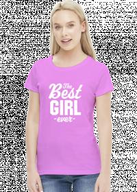 Koszulka - The Best Girl Ever
