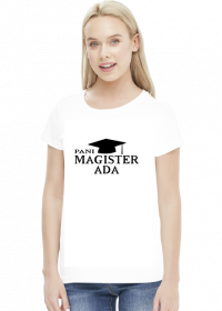 Koszulka Pani Magister z imieniem Ada