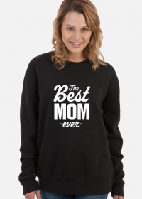 Bluza - The Best Mom Ever