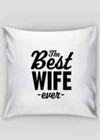 Poduszka - The Best Wife Ever