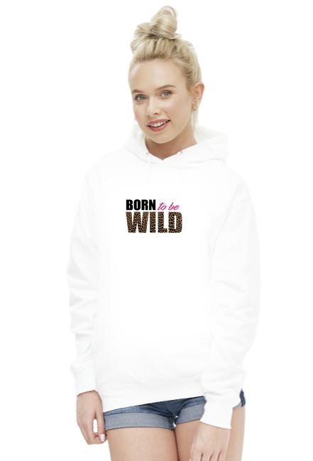 Bluza damska z kapturem Born To Be Wild