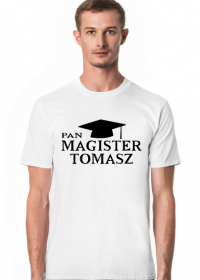 Koszulka Pan Magister z imieniem Tomasz - czarny nadruk