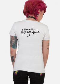 "Koszulka damska ""Dobrego dnia"""