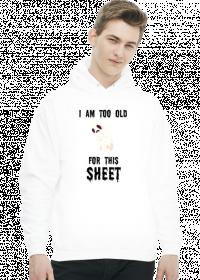 BLUZA MĘSKAI AM TOO OLD FOR THIS SHEET 1