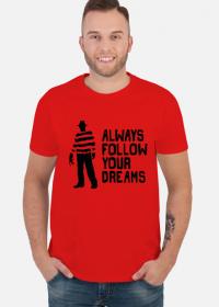 Koszulka Freddy Krueger - Always follow your dreams