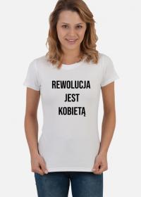 Rewolucja jest Kobietą - koszulka damska #StrajkKobiet #PiekłoKobiet #WyrokNaKobiety