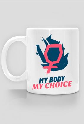 "Kubek ""My Body My Choice"""