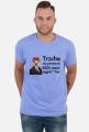 Trzeba się postarać KRÓL musi wypierdalać - Koszulka
