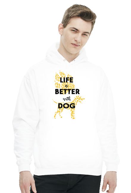 Life is better with dog - Życie jest lepsze z psem