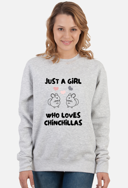 Bluza Just A Girl Who Loves Chinchillas