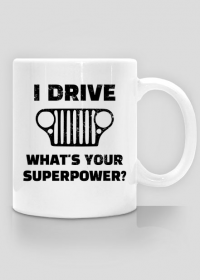I Drive What's your Superpower? JEEP Wrangler CJ Grill, Kubek do kawy, herbaty