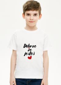 Koszulka dla Chłopaka Dobrze że jesteś