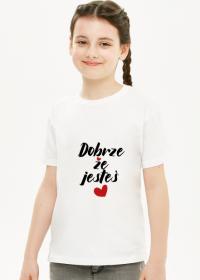 Koszulka dla Dziewczyny Dobrze że jesteś