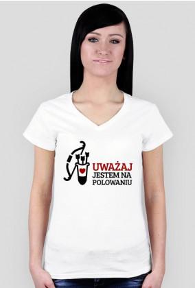 Uważaj, jestem na polowaniu - Walentynki dla kobiet koszulka