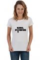Koszulka damska - Girl Power (prezent na Dzień Kobiet)