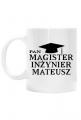 Personalizowany kubek Magister Inzynier z imieniem Mateusz