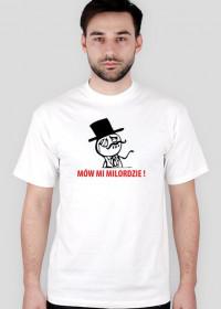 T-Shirt Mów Mi Milordzie