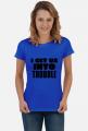 get us INTO trouble - koszulka damska z czarnym napisem