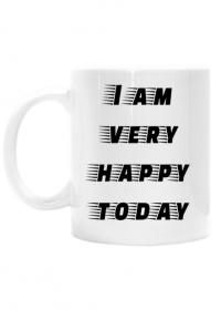 "Kubek ""I am very happy today"""