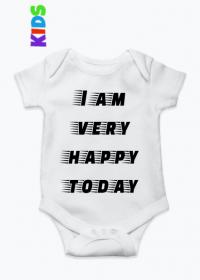 """Body dziecięce """"I am very happy today"""""""