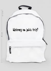 """Plecak ,,idziemy na jakiś trip?"""""""